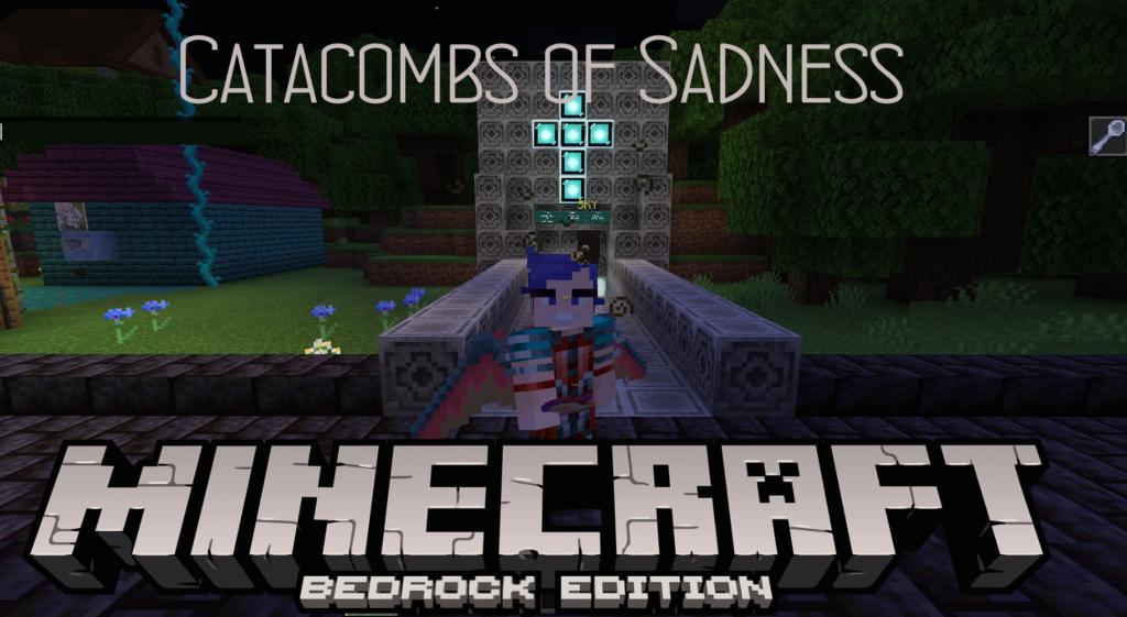 The Catacombs of Sadness Minecraft Bedrock build